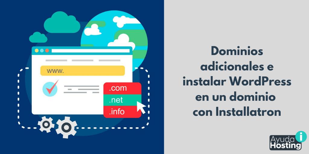 Agregar dominios adicionales e instalar WordPress en un dominio con Installatron