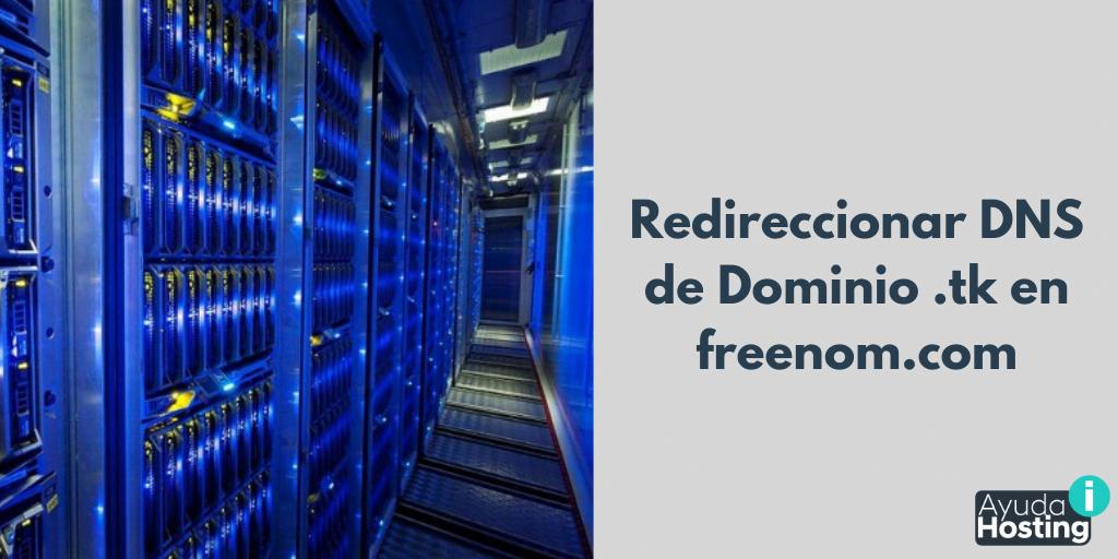 Redireccionar DNS de Dominio .tk en freenom.com