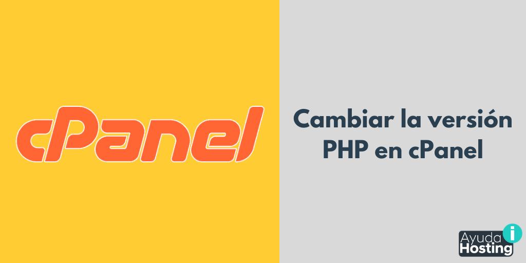 Cambiar la versión PHP en cPanel