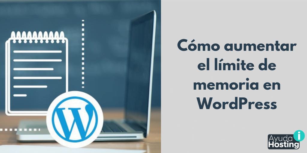 Cómo aumentar el límite de memoria en WordPress