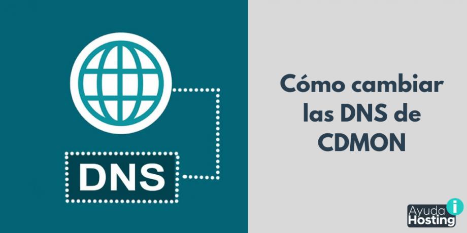 Cómo cambiar las DNS de CDMON