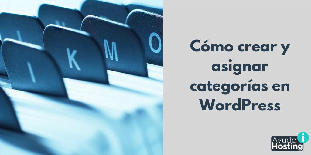 Cómo crear y asignar categorías en WordPress