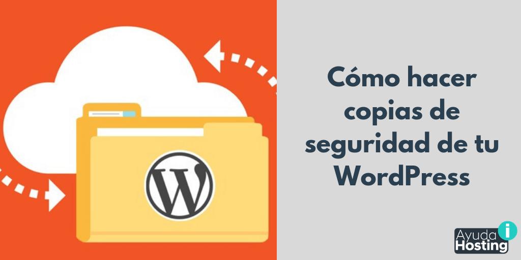 Cómo hacer copias de seguridad de tu WordPress