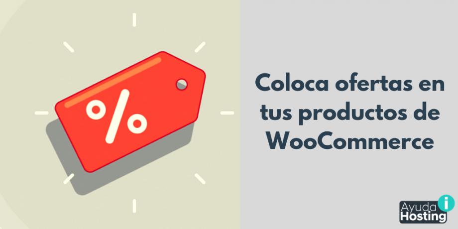 Coloca ofertas en tus productos de WooCommerce