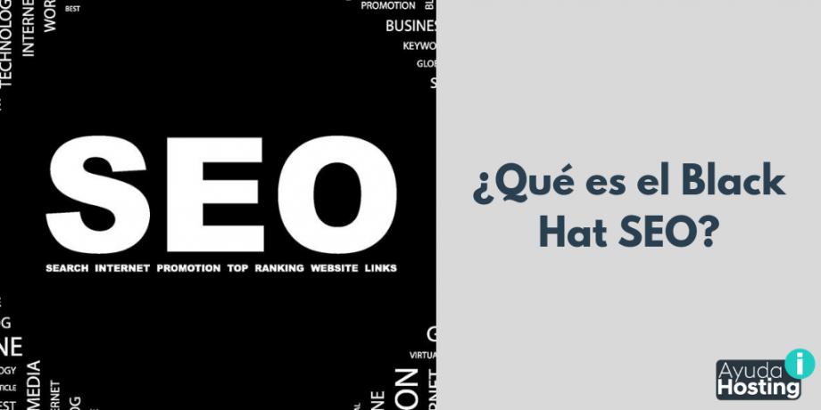 ¿Qué es el Black Hat SEO? Cómo afecta a una página web