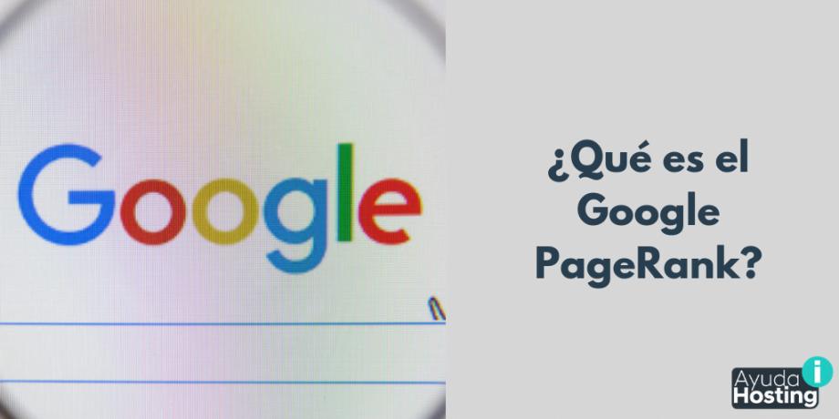 ¿Qué es el Google PageRank?