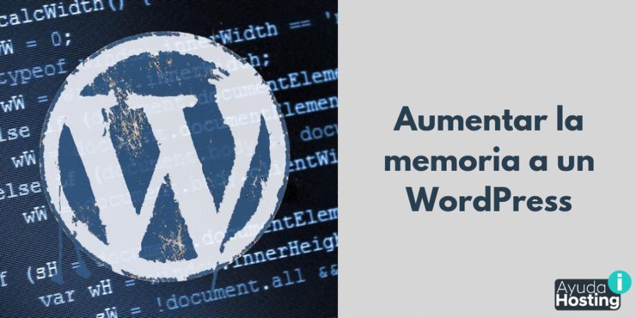Aumentar la memoria a un WordPress