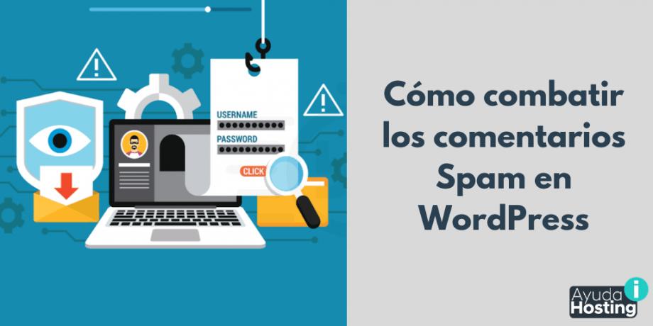 Cómo combatir los comentarios Spam en WordPress