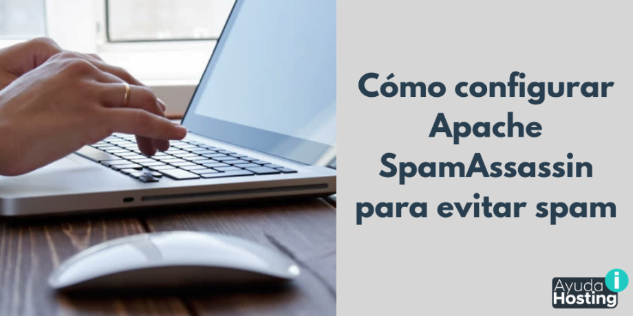 Cómo configurar Apache SpamAssassin para evitar spam