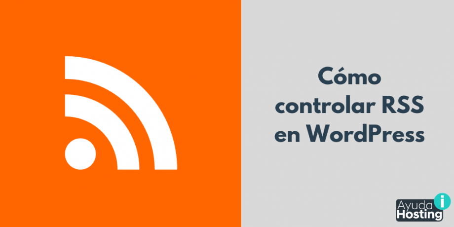 Cómo controlar RSS en WordPress