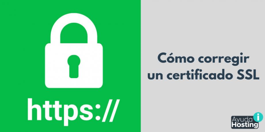 Cómo corregir un certificado SSL