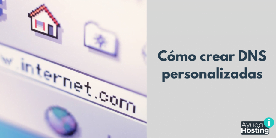 Cómo crear DNS personalizadas