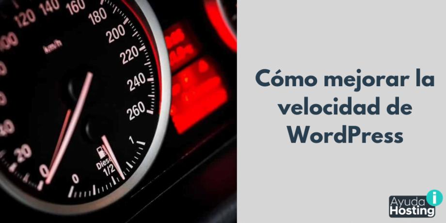 Cómo mejorar la velocidad de WordPress