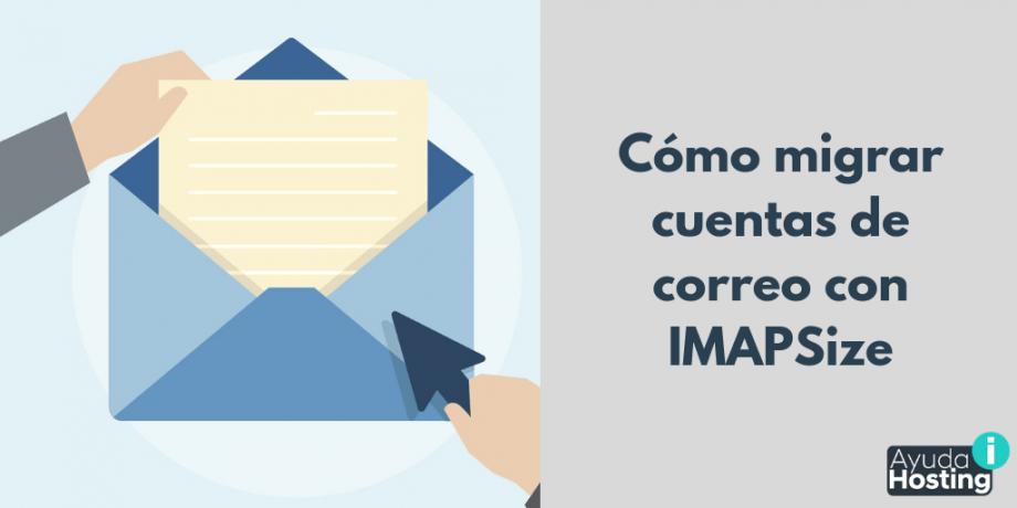 Cómo migrar cuentas de correo con IMAPSize