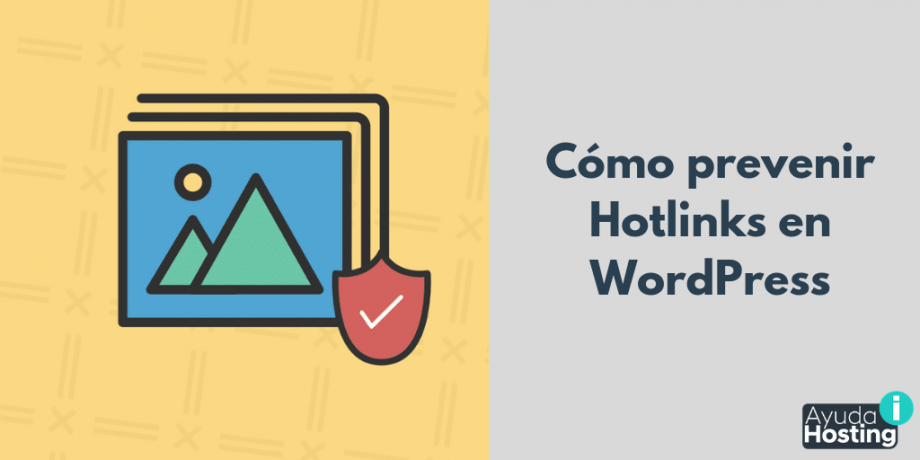 Hotlinks en WordPress: cómo evitarlos
