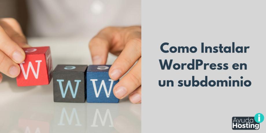 Como Instalar WordPress en un subdominio