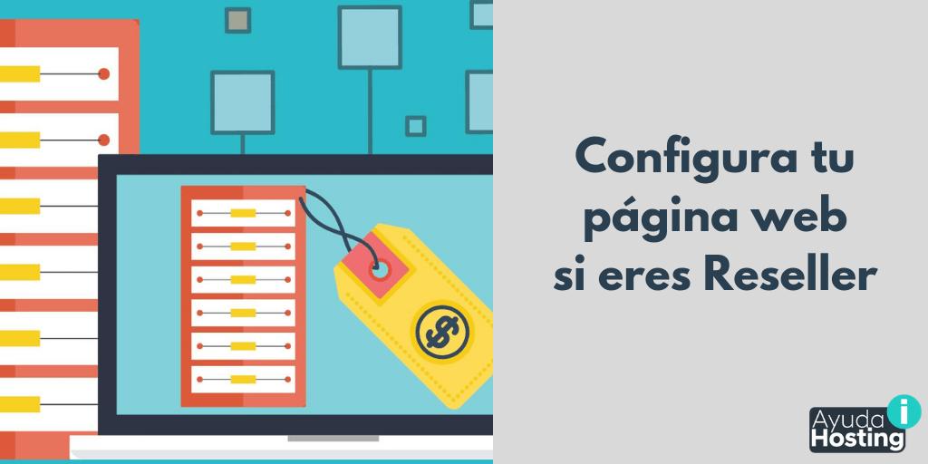 Configura tu página web si eres Reselle
