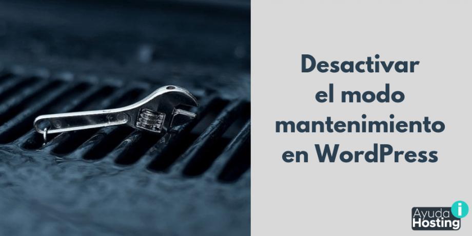 Desactivar el modo mantenimiento en WordPress
