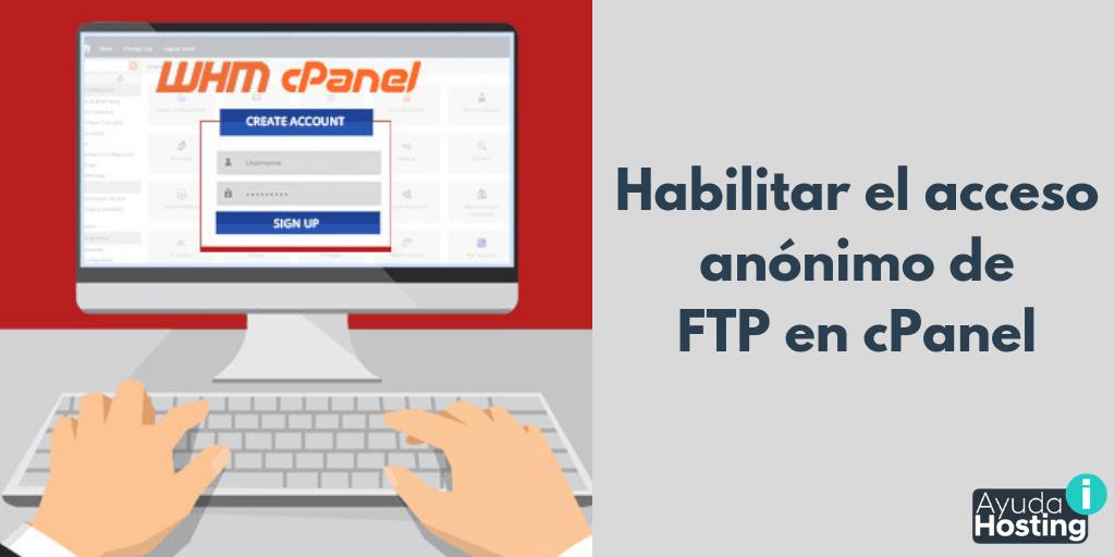 Habilitar el acceso anónimo de FTP en cPanel