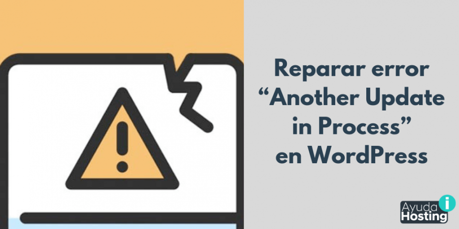 """Reparar error """"Another Update in Process"""" en WordPress"""