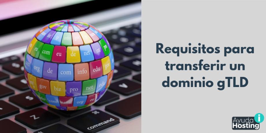 Requisitos para transferir un dominio gTLD