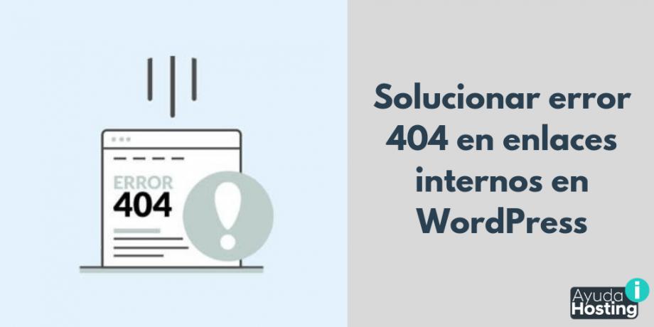 Solucionar error 404 en enlaces internos en WordPress