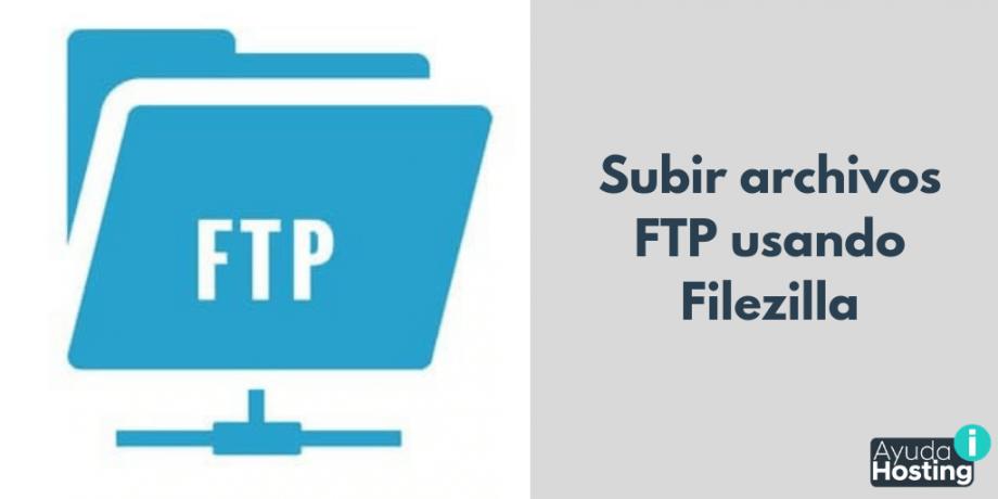 Subir archivos FTP usando Filezilla