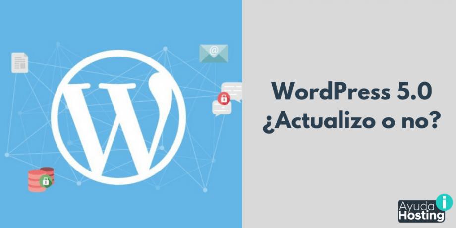 WordPress 5.0 ¿Actualizo o no?