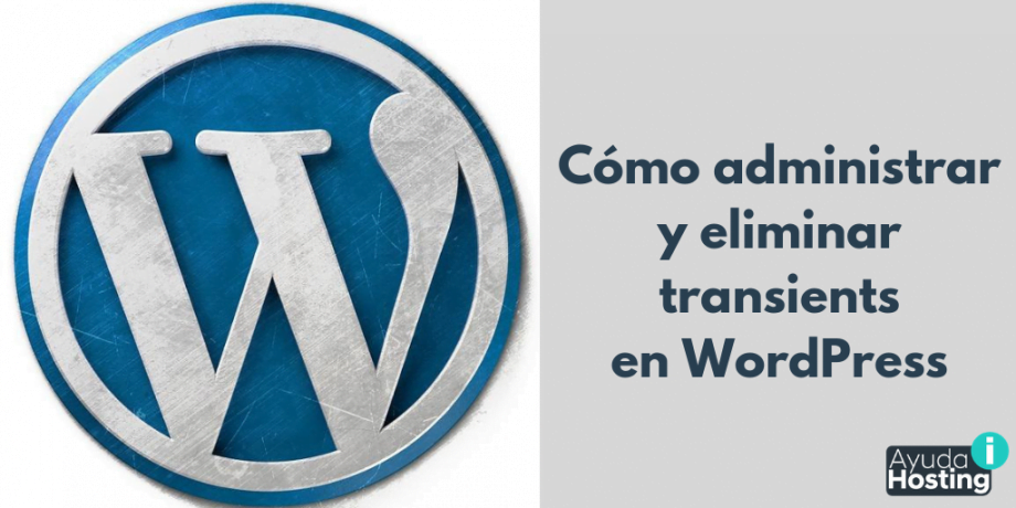 Cómo administrar y eliminar transients en WordPress