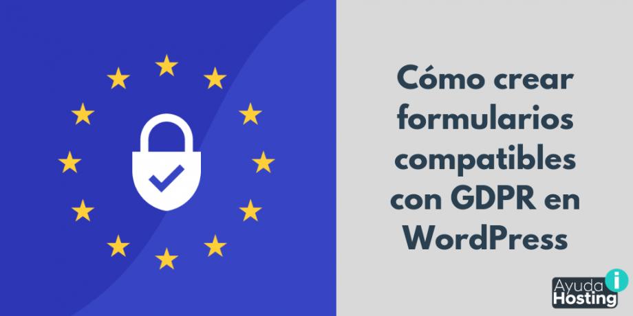 Cómo crear formularios compatibles con GDPR en WordPress