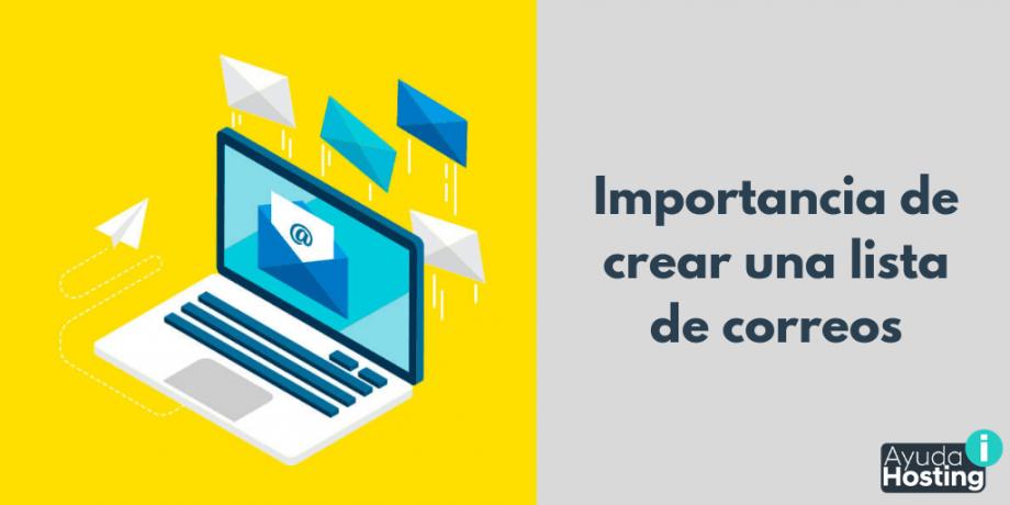 Importancia de crear una lista de correo electrónico
