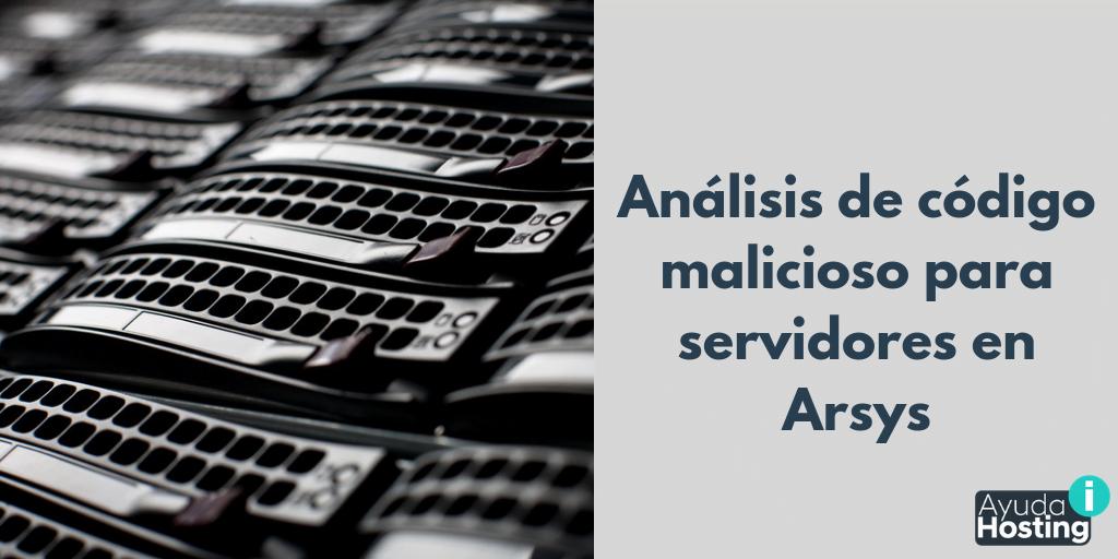 Análisis de código malicioso para diferentes servidores en Arsys