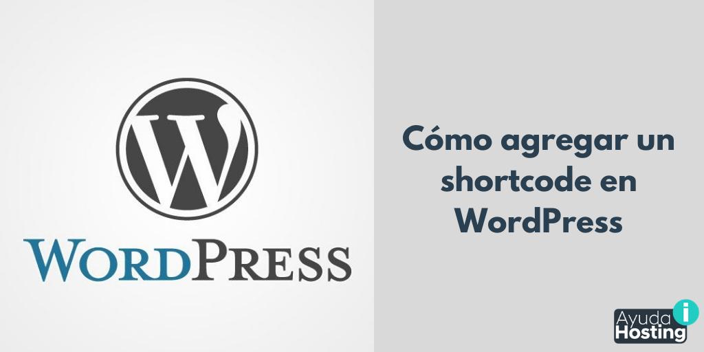 Cómo agregar un shortcode en WordPress