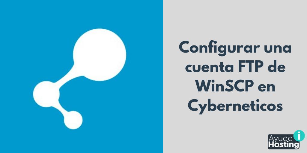 Cómo configurar una cuenta FTP de WinSCP en Cyberneticos