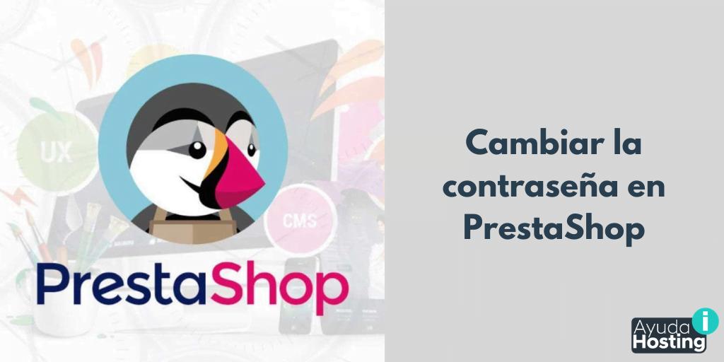 Cambiar la contraseña en PrestaShop