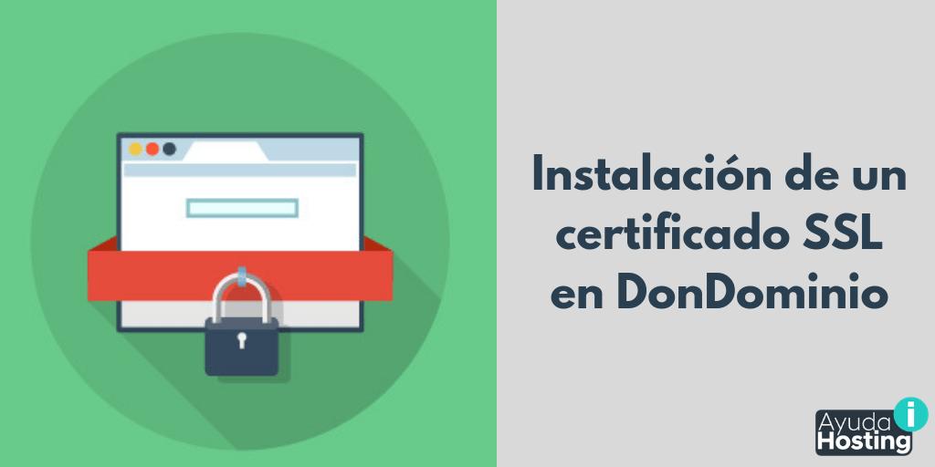 Instalación de un certificado SSL en DonDominio