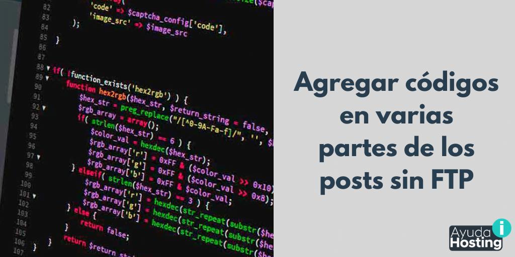 Cómo agregar códigos en varias partes de los posts sin FTP