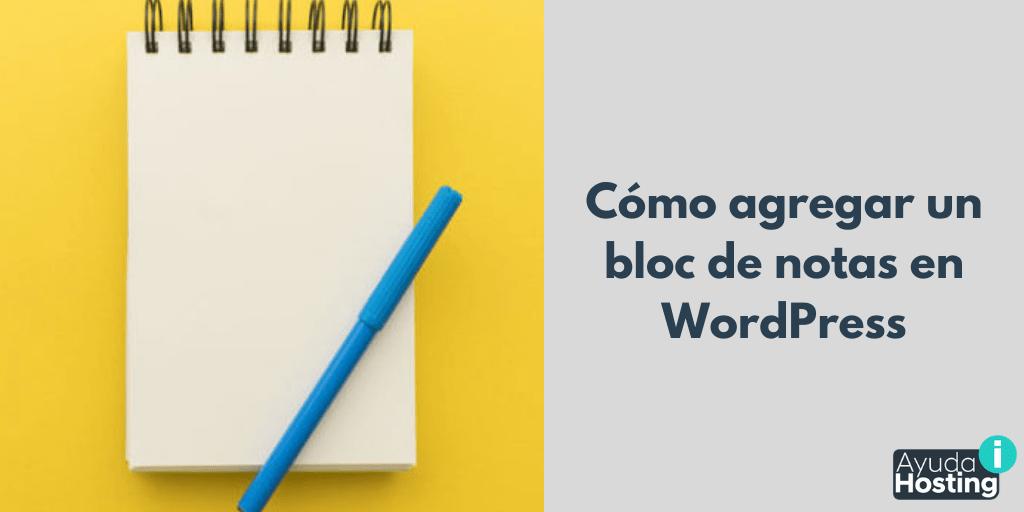 Cómo agregar un bloc de notas en WordPress