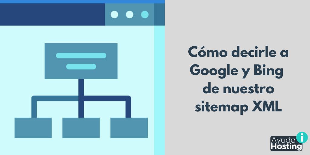 Cómo decirle a Google y Bing de nuestro sitemap XML