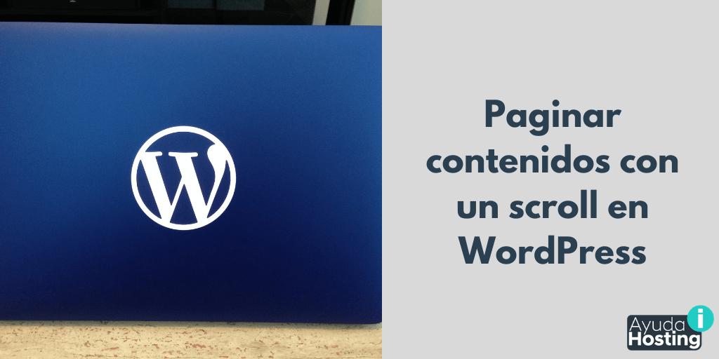 Cómo paginar contenidos con un scroll en WordPress