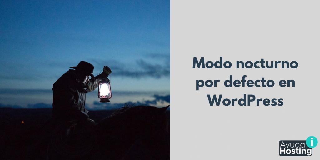 Modo nocturno por defecto en WordPress
