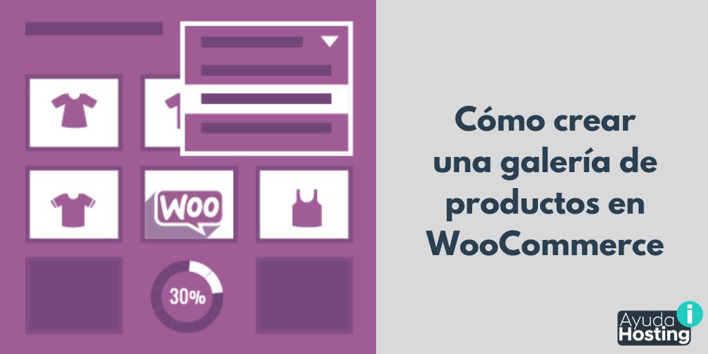 Cómo crear una galería de productos en WooCommerce