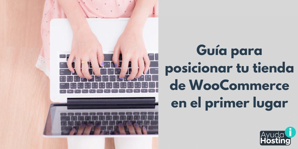 Guía para posicionar tu tienda de WooCommerce en el primer lugar