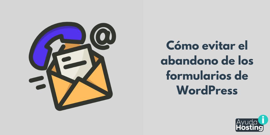 Cómo evitar el abandono de los formularios de WordPress