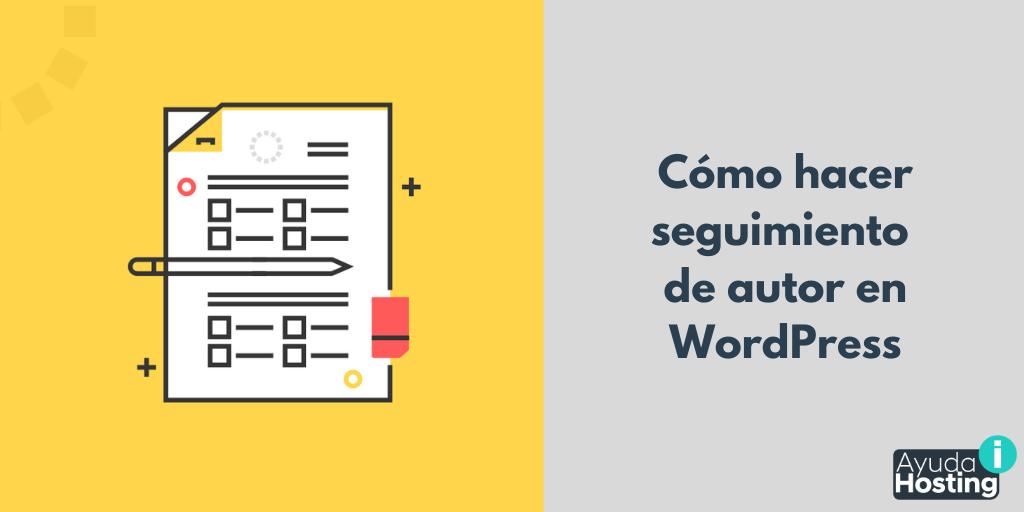 Cómo hacer seguimiento de autor en WordPress