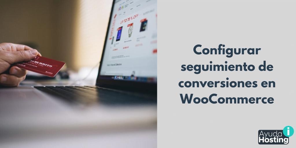 Configurar seguimiento de conversiones en WooCommerce