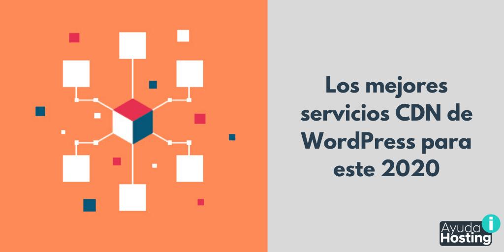 Los mejores servicios CDN de WordPress para este 2020