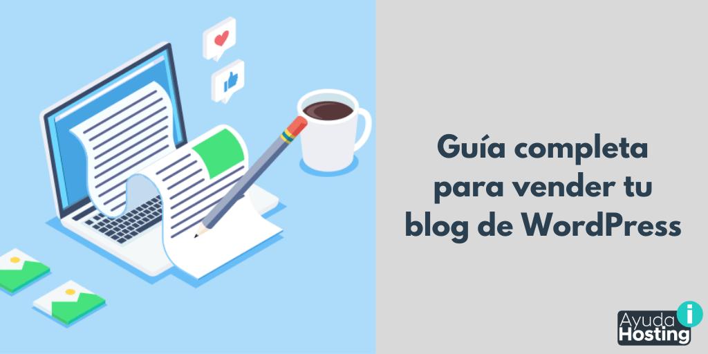 Guía completa para vender tu blog de WordPress