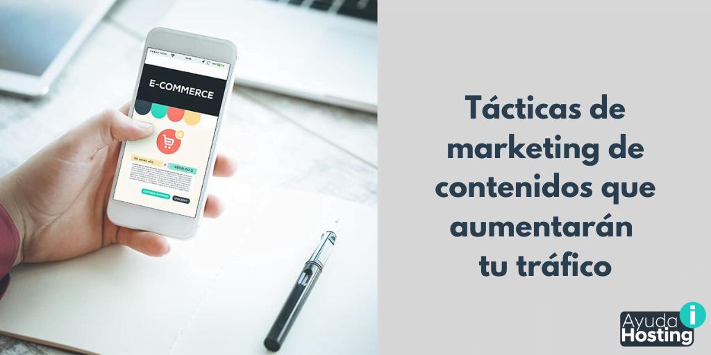 Tácticas de marketing de contenidos que aumentarán tu tráfico