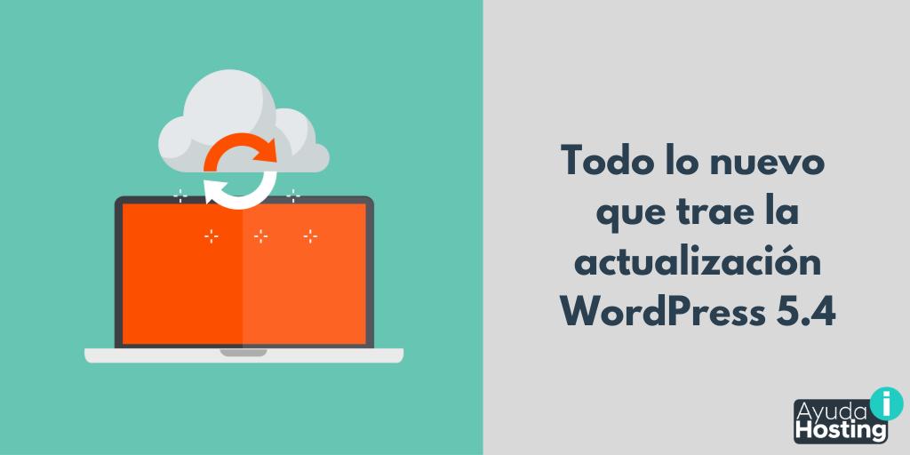 Todo lo nuevo que trae la actualización WordPress 5.4